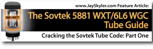 Sovtek 5881 WXT | 6l6 WGC | 6Π3C-E Tube Guide